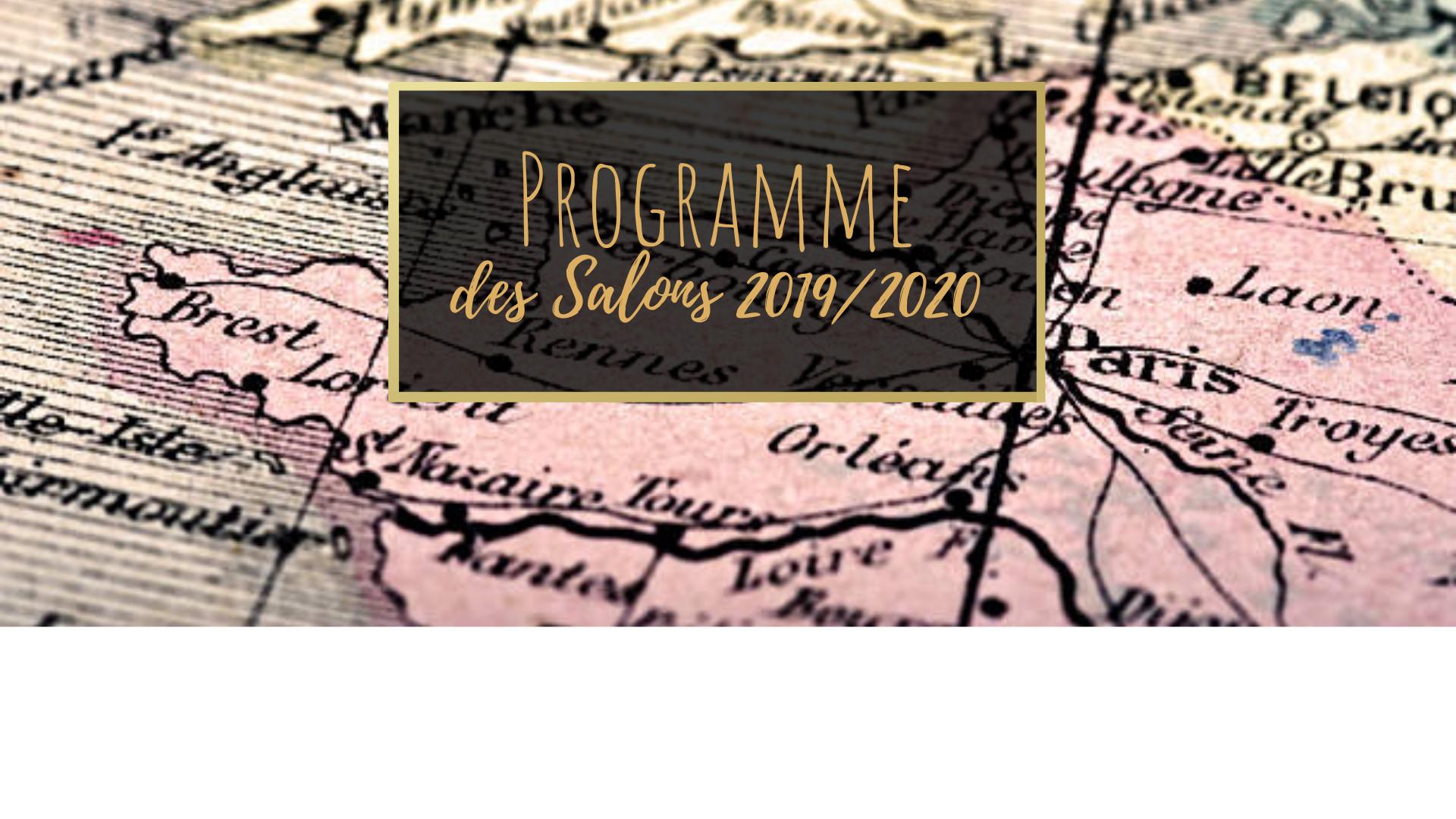 Programme de nos Salons 2019/2020